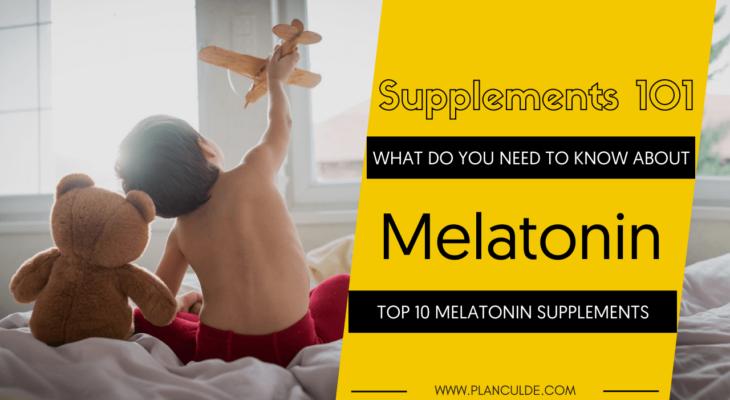 TOP 10 MELATONIN SUPPLEMENTS