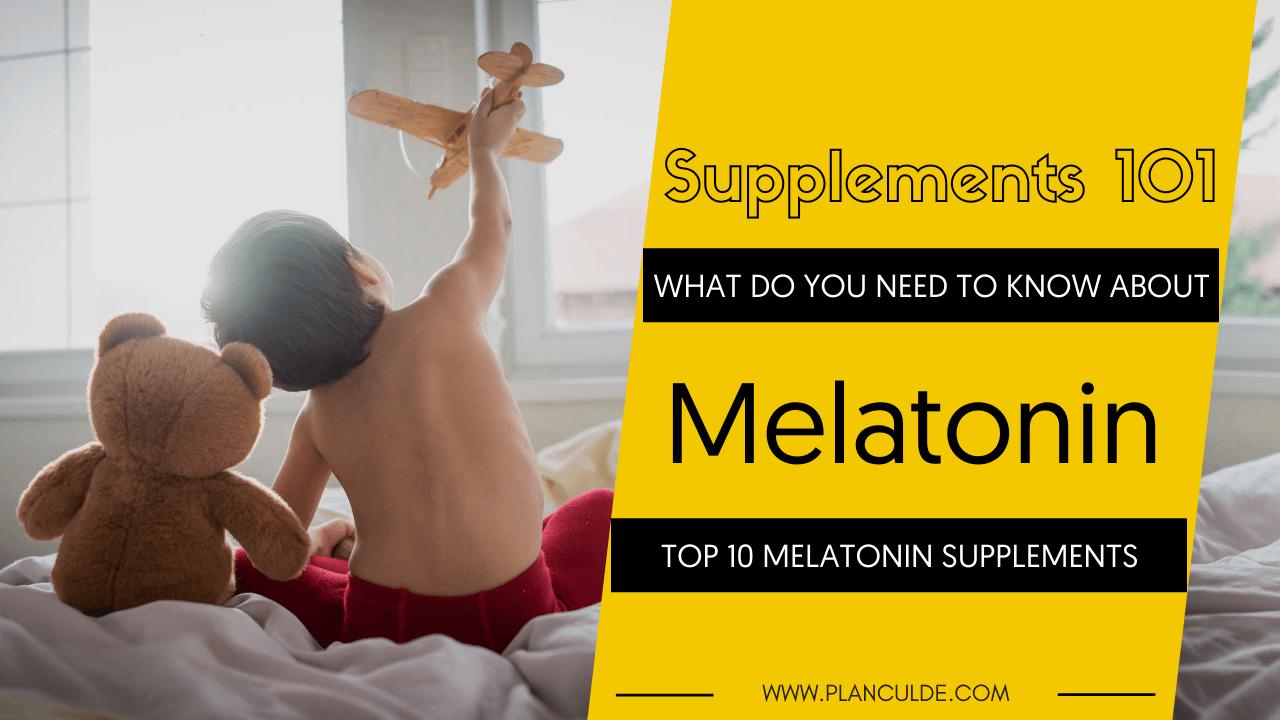 Best Melatonin Supplements Top 10 Melatonin Brands Reviewed