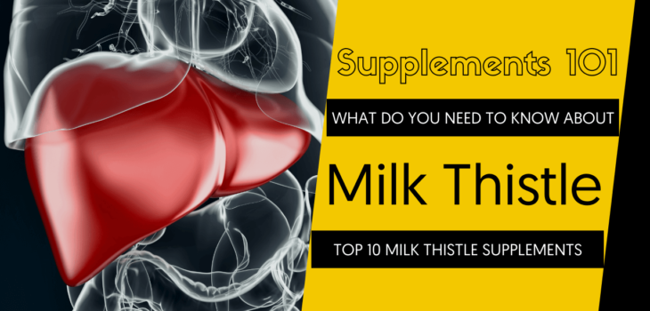 TOP 10 MILK THISTLE SUPPLEMENTS