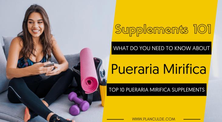 TOP 10 PUERARIA MIRIFICA SUPPLEMENTS