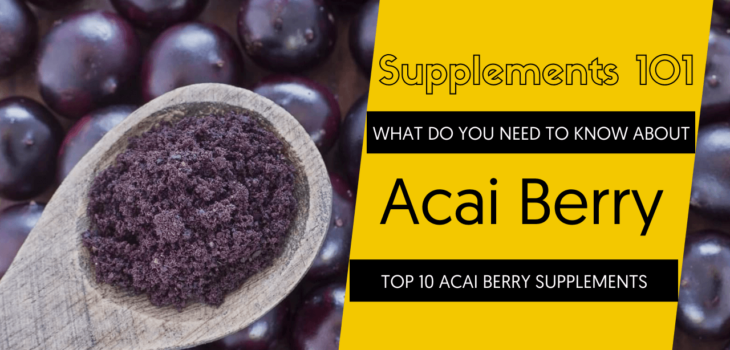 TOP 10 ACAI BERRY SUPPLEMENTS