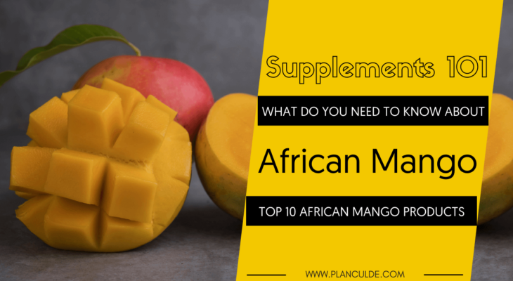 TOP 10 AFRICAN MANGO PRODUCTS
