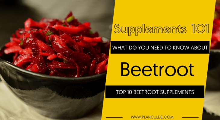 TOP 10 BEETROOT SUPPLEMENTS
