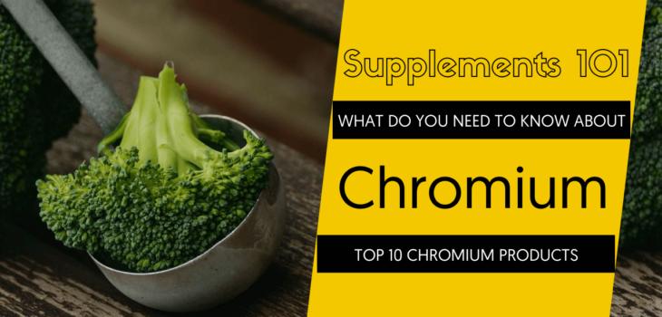 TOP 10 CHROMIUM PRODUCTS