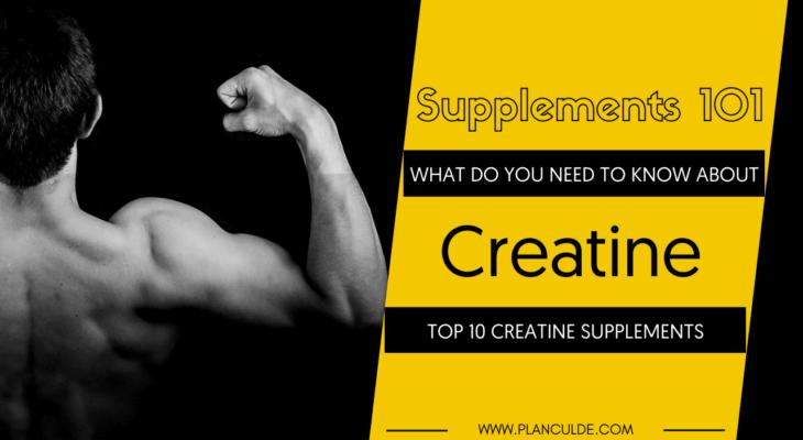 TOP 10 CREATINE SUPPLEMENTS