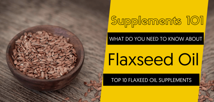 TOP 10 FLAXEED OIL SUPPLEMENTS