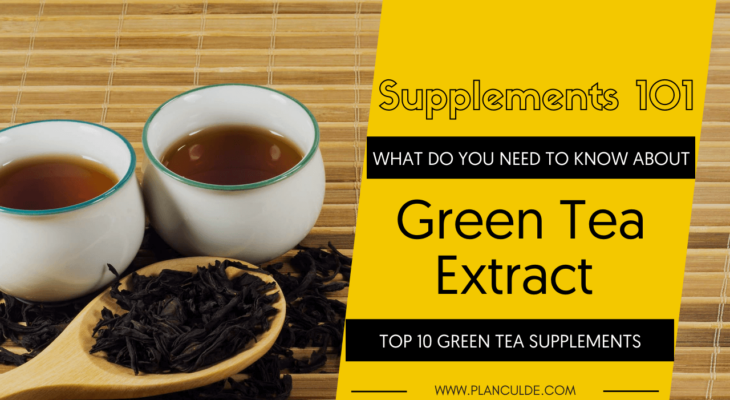 TOP 10 GREEN TEA SUPPLEMENTS