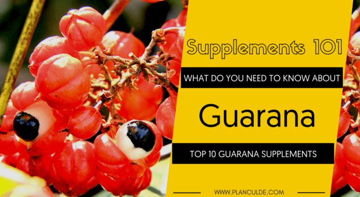 TOP 10 GUARANA SUPPLEMENTS